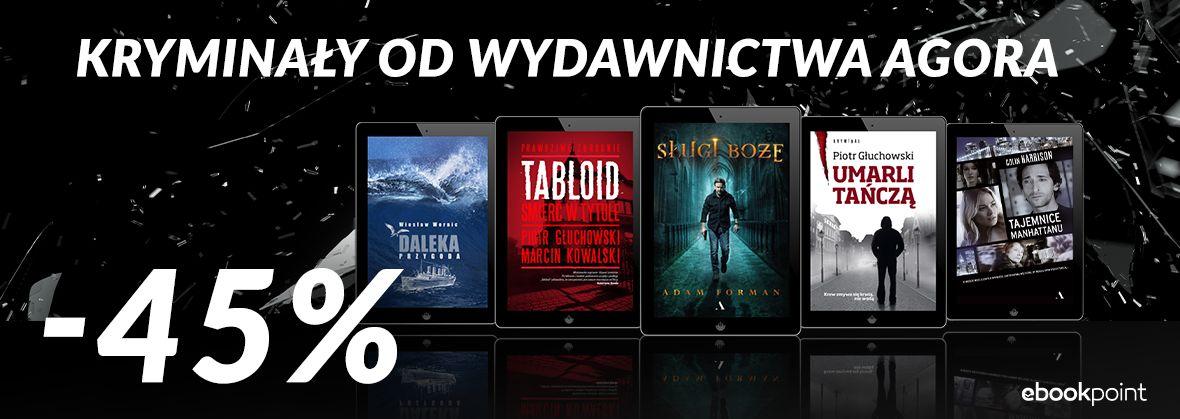 Promocja na ebooki Kryminały od Wydawnictwa Agora / -45%